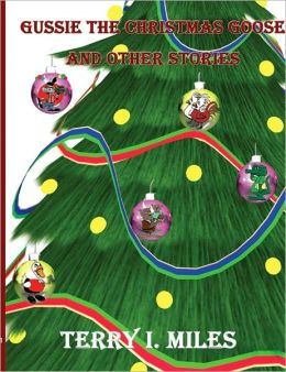 Gussie the Christmas Goose and Other Stories