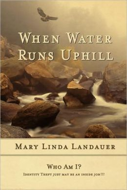 When Water Runs Uphill