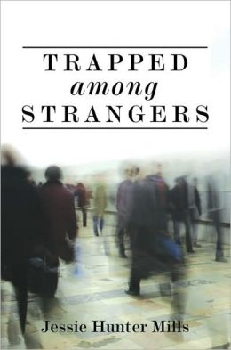 Trapped among Strangers