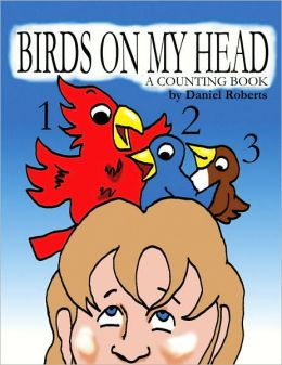 Birds on My Head: A Counting Book