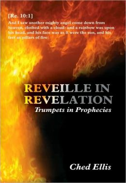 Reveille in Revelation: (Trumpets in Prophecies)