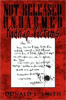 Not Released Unharmed: Kidnap Victims