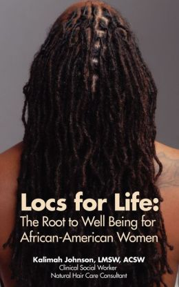 Locs for Life: The Root to Well Being for African-American Women