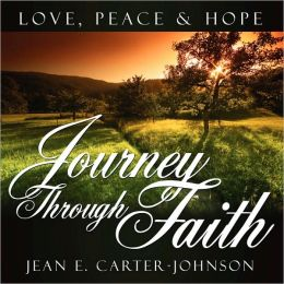 Journey Through Faith: Love, Peace and Hope