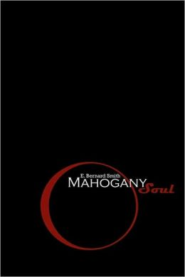 Mahogany Soul: A Collection of Poems and Thoughts