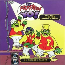 The Rap Frogs YO!: It's Time to RHYME Against CRIME!