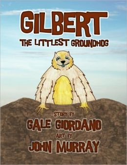 Gilbert the Littlest Groundhog