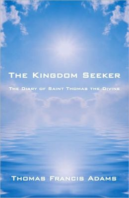 The Kingdom Seeker: The Diary of Saint Thomas the Divine
