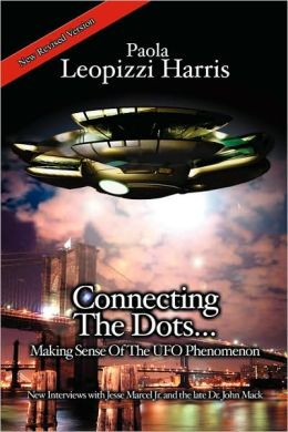 Connecting the Dots...: Making Sense of the UFO Phenomenon