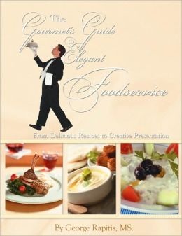 The Gourmet's Guide To Elegant Foodservice