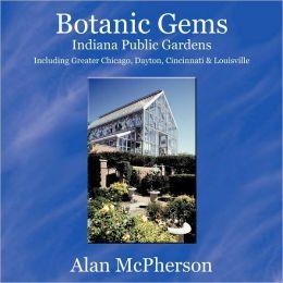 Botanic Gems Indiana Public Gardens