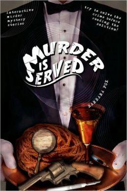 Murder is Served: Interactive Murder Mystery Stories