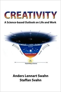 Creativity: A Science-based Outlook on Life and Work