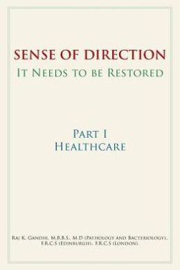 Sense of Direction it Needs to be Restored: Part I Healthcare