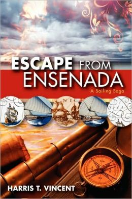 Escape from Ensenada A Sailing Saga