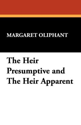 The Heir Presumptive And The Heir Apparent
