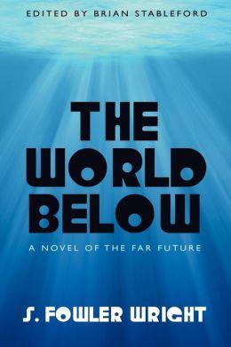 The World Below: A Novel of the Far Future
