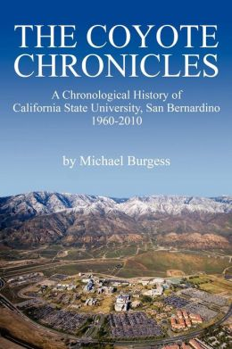 The Coyote Chronicles: A Chronological History of California State University, San Bernardino, 1960-2010
