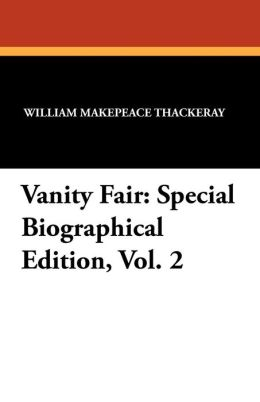 Vanity Fair: Special Biographical Edition, Vol. 2