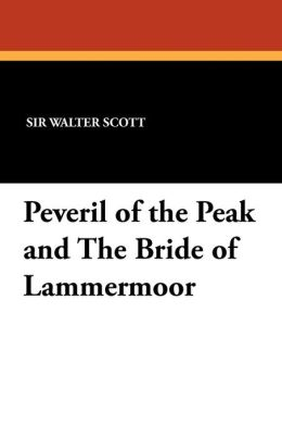 Peveril of the Peak and the Bride of Lammermoor