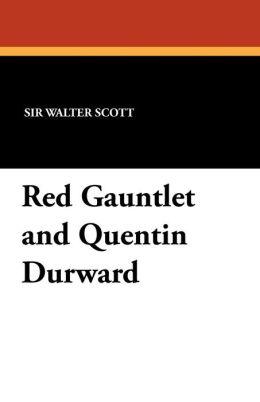 Red Gauntlet and Quentin Durward