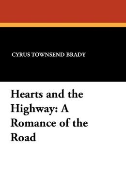 Hearts and the Highway: A Romance of the Road