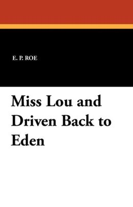 Miss Lou and Driven Back to Eden