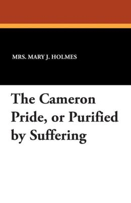 The Cameron Pride, or Purified by Suffering