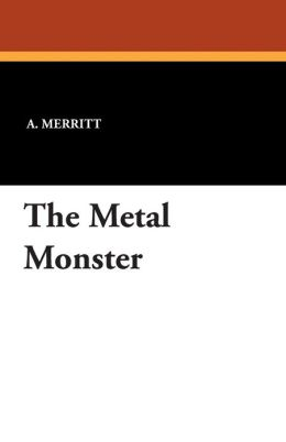 The Metal Monster