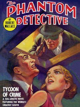 The Phantom Detective: Tycoon of Crime: Tycoon of Crime