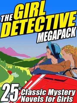 The Girl Detective Megapack: 25 Classic Mystery Novels for Girls