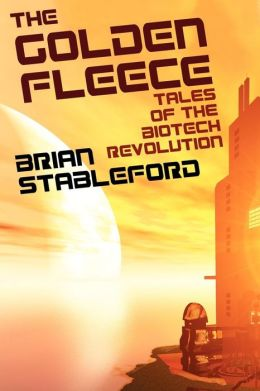 The Golden Fleece and Other Tales of the Biotech Revolution