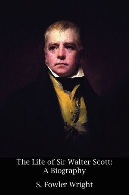 The Life of Sir Walter Scott: A Biography