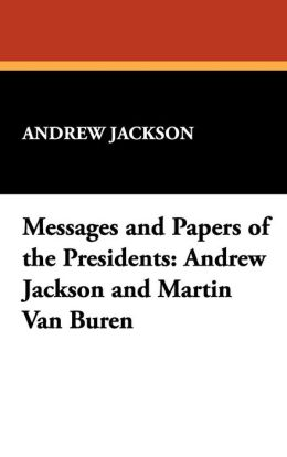 Messages And Papers Of The Presidents