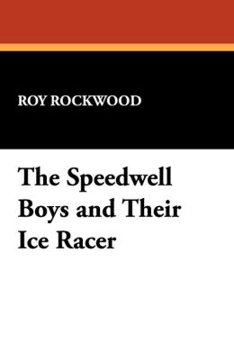 The Speedwell Boys and Their Ice Racer