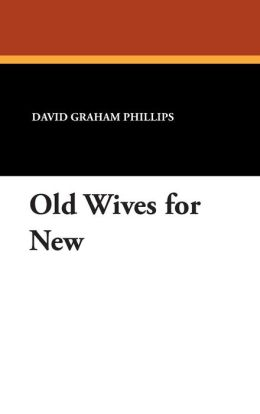 Old Wives For New