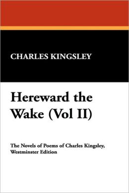 Hereward The Wake (Vol Ii)