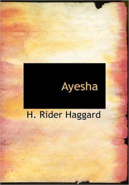Ayesha (Large Print Edition)
