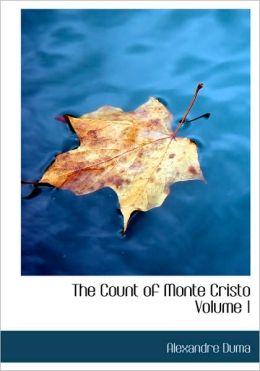 The Count Of Monte Cristo Volume 1 (Large Print Edition)