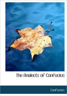 The Analects Of Confucius (Large Print Edition)