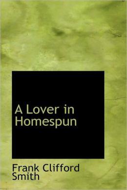 A Lover In Homespun