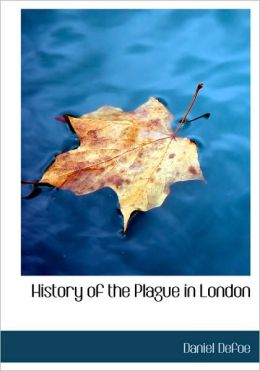 History Of The Plague In London (Large Print Edition)