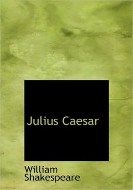 Julius Caesar (Large Print Edition)