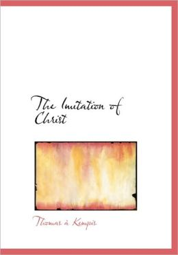 The Imitation Of Christ (Large Print Edition)