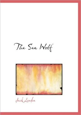 The Sea Wolf (Large Print Edition)
