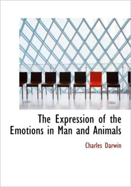 The Expression of the Emotions in Man and Animals (Large Print Edition)
