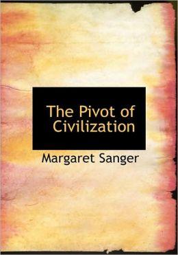 The Pivot Of Civilization (Large Print Edition)