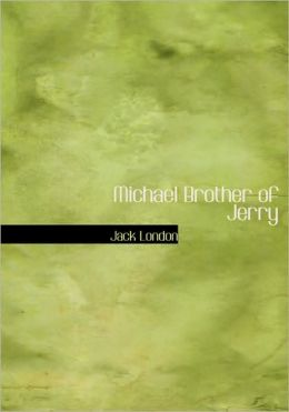 Michael Brother Of Jerry (Large Print Edition)