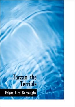 Tarzan The Terrible (Large Print Edition)