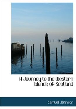 A Journey To The Western Islands Of Scotland (Large Print Edition)